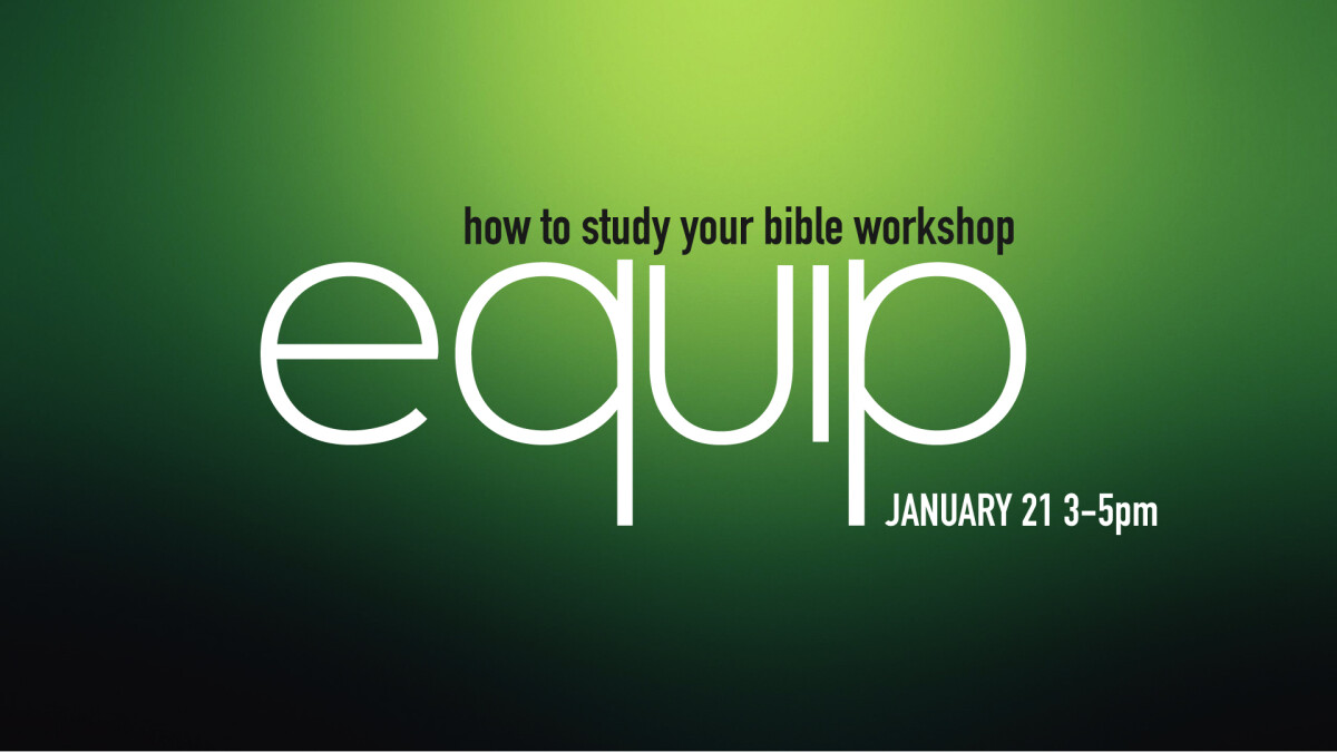 Equip Night - How to Study Your Bible