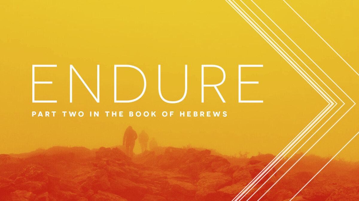 Endure - Sermon Series in Hebrews