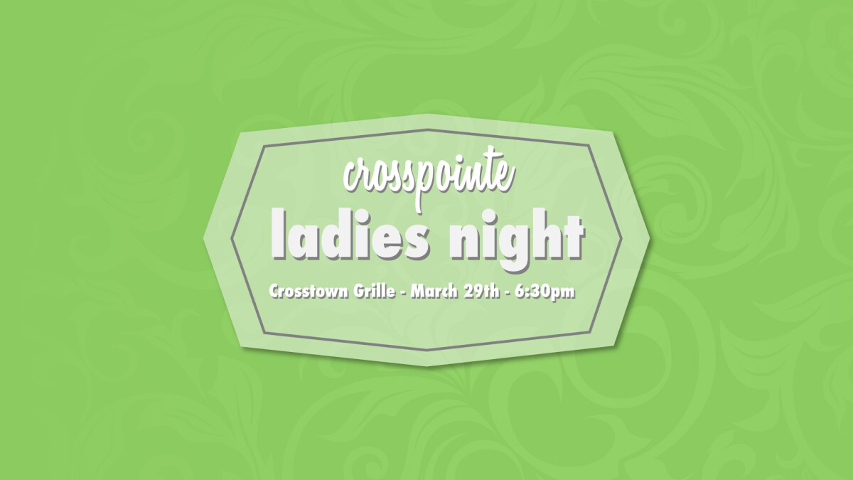 Ladies Connect Event - Dinner at Crosstown Grille